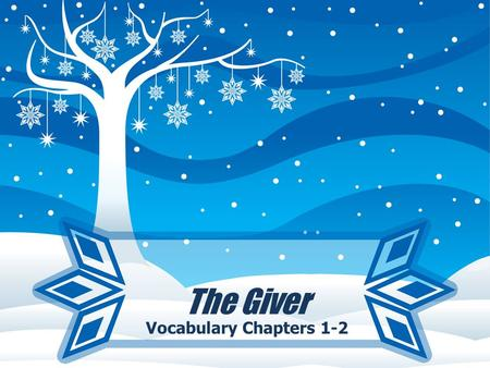 "The Giver Vocabulary Chapters 1-2. The Giver Ch. 1-2 Vocabulary ""Immediately"", the rasping voice through the speakers had said. a harsh, grating sound."