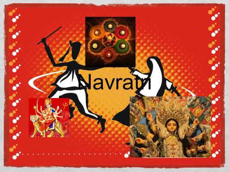 "Navratri. Meaning & Significance Navratri literally translates to nine (""nav"") nights (""ratri"") It is celebrated to mark the beginning of autumn on the."