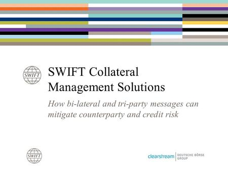 SWIFT Collateral Management Solutions