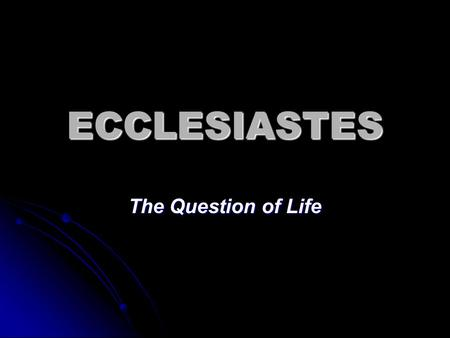 "ECCLESIASTES The Question of Life. The Megilloth (""The Scrolls"")"