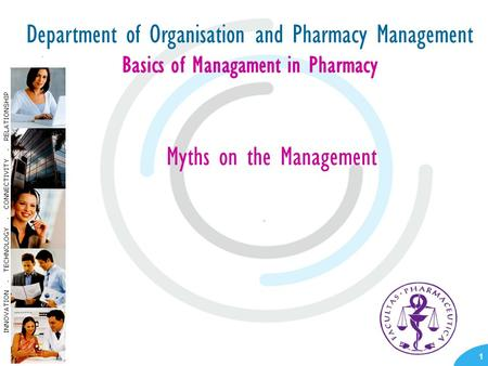 - 1 - Myths on the Management Department of Organisation and Pharmacy Management Basics of Managament in Pharmacy.