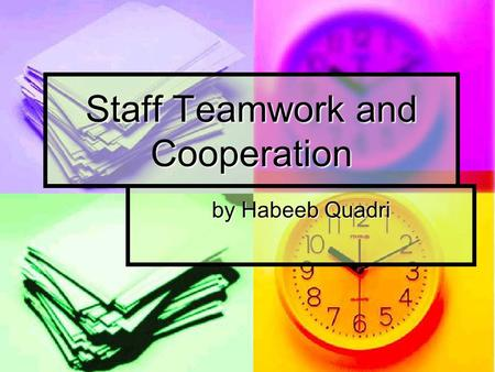 "Staff Teamwork and Cooperation by Habeeb Quadri. "" The good Lord gave you a body that can stand most anything. It's your mind you have to convince."" Vince."