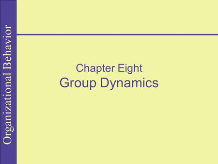 Chapter Eight Group Dynamics