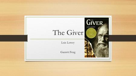 The Giver Lois Lowry Garrett Feng. Main Characters Jonas The Giver Jonas' Parents Gabriel.