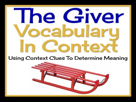 The Giver Vocabulary Using Context Clues To Determine Meaning In Context.