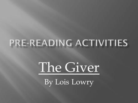 The Giver By Lois Lowry. Create a PowerPoint or Prezi presentation to address all five tasks in this assignment.