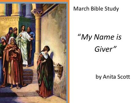 "March Bible Study ""My Name is Giver"" by Anita Scott."