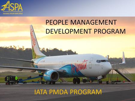 PEOPLE MANAGEMENT DEVELOPMENT PROGRAM IATA PMDA PROGRAM.