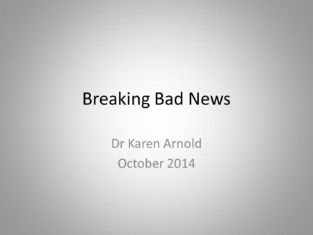 Dr Karen Arnold October 2014