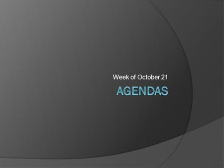Week of October 21. I.Write objective in agenda II.Bell Ringer : Root Words: astro and aster Copy the following words and definitions. Asterisk : (n.)—A.