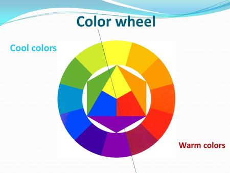Cool colors Warm colors Color wheel. Primary Colors The basic colors from which all colors are mixed; red, yellow & blue. No other colors can be mixed.