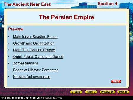 The Ancient Near East Section 4 Preview Main Idea / Reading Focus Growth and Organization Map: The Persian Empire Quick Facts: Cyrus and Darius Zoroastrianism.