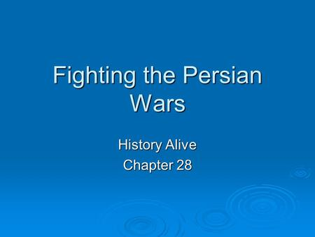 Fighting the Persian Wars History Alive Chapter 28.