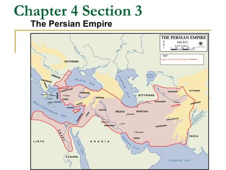Chapter 4 Section 3 The Persian Empire.