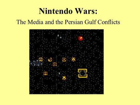 Nintendo Wars: The Media and the Persian Gulf Conflicts.