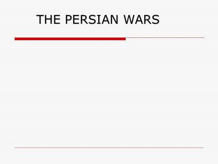 THE PERSIAN WARS.