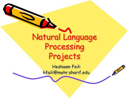 Natural Language Processing Projects Heshaam Feili