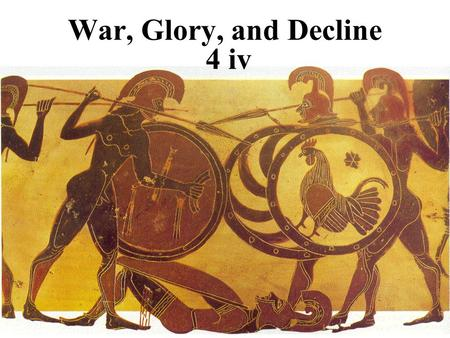 War, Glory, and Decline 4 iv. The Persian Wars 546 B.C the Persian armies led by Cyrus II conquered the Greek city- states of Ionia in Asia minor.