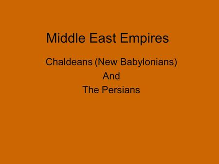 Chaldeans (New Babylonians) And The Persians