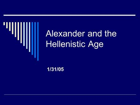 Alexander and the Hellenistic Age 1/31/05. Introduction  Demosthenes tried to warn the public about King Philip II (King of Macedonia) was bringing Greece.