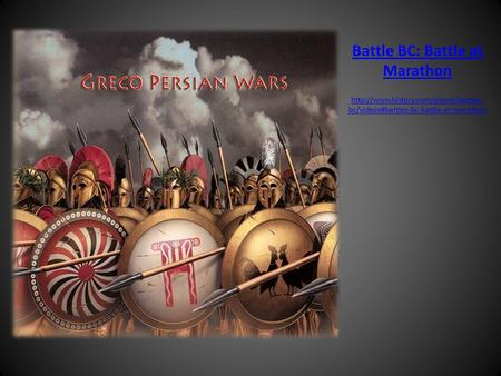 Persian Wars Battle BC: Battle at Marathon  bc/videos#battles-bc-battle-at-marathon.