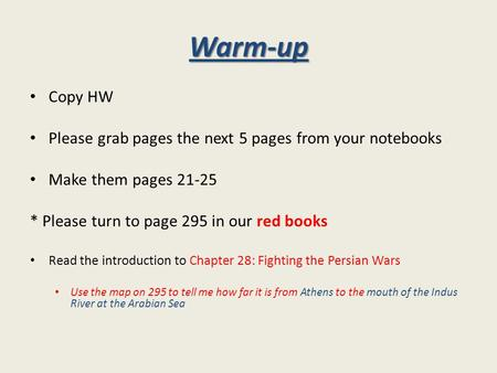 Warm-up Copy HW Please grab pages the next 5 pages from your notebooks Make them pages 21-25 * Please turn to page 295 in our red books Read the introduction.