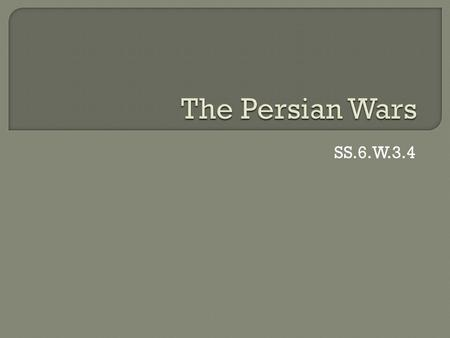 The Persian Wars SS.6.W.3.4.