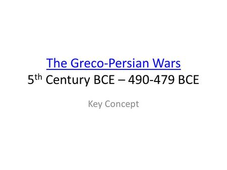 The Greco-Persian Wars 5th Century BCE – BCE