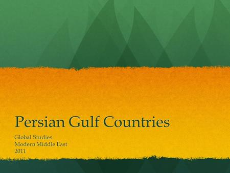 Persian Gulf Countries Global Studies Modern Middle East 2011.