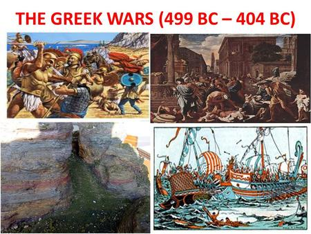 THE GREEK WARS (499 BC – 404 BC).