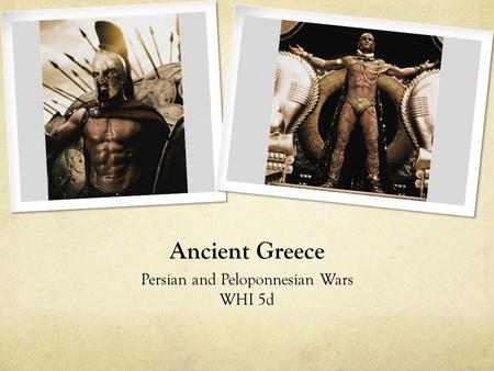Ancient Greece Persian and Peloponnesian Wars WHI 5d.