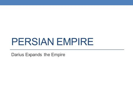 Darius Expands the Empire