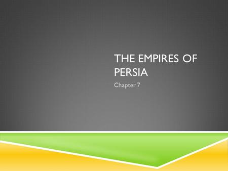 The Empires of Persia Chapter 7.