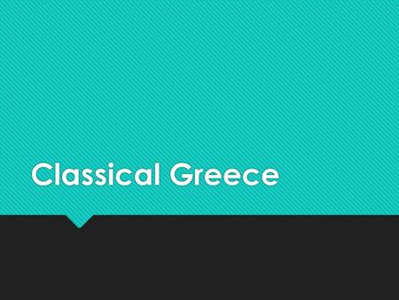 Classical Greece Do Now and Objective  Write the following Objective in your notebook:  Determine the causes of the Peloponnesian War, the outcome.