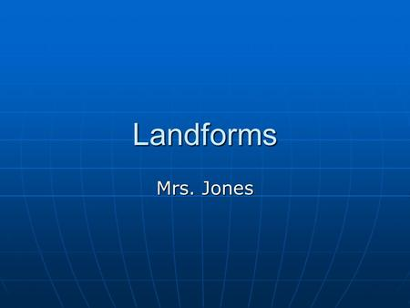 Landforms Mrs. Jones. A Gulf A Gulf is a large body of water surrounded on three sides by land. Gulf of Mexico A Gulf is a large body of water surrounded.