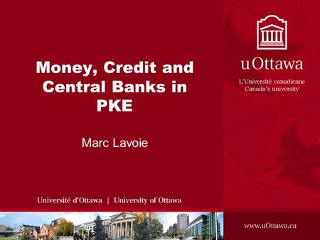Money, Credit and Central Banks in PKE Marc Lavoie.