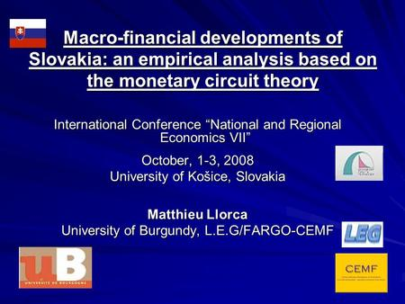 "Macro-financial developments of Slovakia: an empirical analysis based on the monetary circuit theory International Conference ""National and Regional Economics."