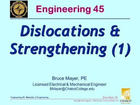 ENGR-45_Lec-17_DisLoc_Strength-1.ppt 1 Bruce Mayer, PE Engineering-45: Materials of Engineering Bruce Mayer, PE Licensed Electrical.