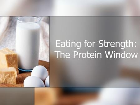Eating for Strength: The Protein Window. Protein Essential for the maintenance, growth, and repair of all body cells Essential for the maintenance, growth,