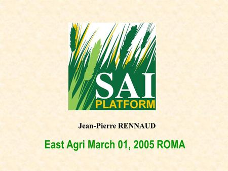 East Agri March 01, 2005 ROMA Jean-Pierre RENNAUD.
