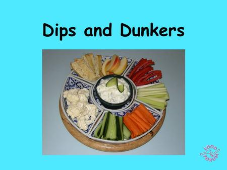 Dips and Dunkers. Basic ingredients for the dips: 50g natural yogurt or fromage frais, 50g cream cheese.