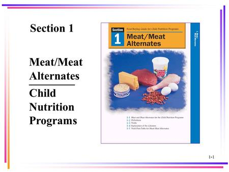 1 Section 1 ________ Child Nutrition Programs 1-1 Meat/Meat Alternates.