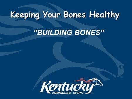 "Keeping Your Bones Healthy ""BUILDING BONES"". Building Bones."
