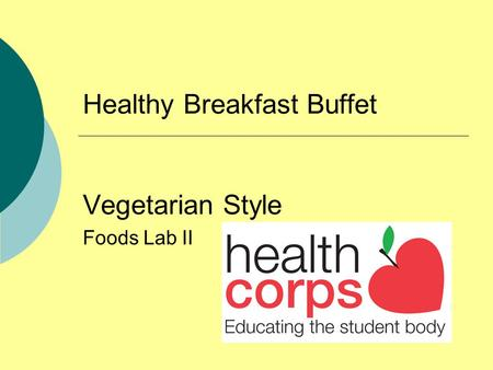 Healthy Breakfast Buffet Vegetarian Style Foods Lab II.