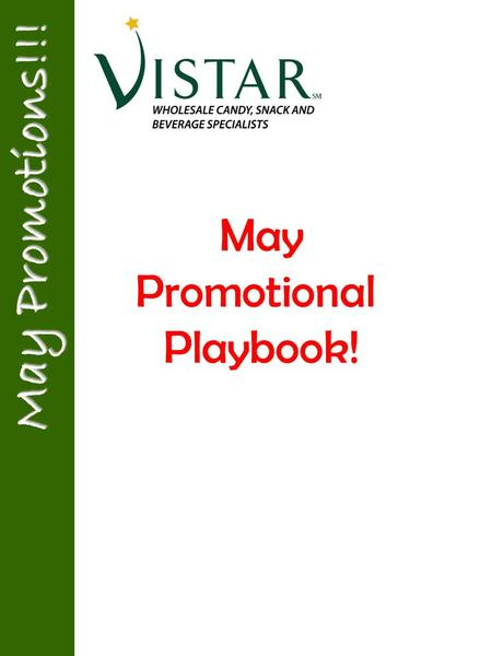 May Promotional Playbook! May Promotions!!!. - - - Confidential - - - - - - Confidential - - - - - - Confidential - - - What's Selling!! Top Selling Items.