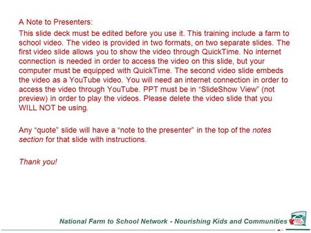 National Farm to School Network - Nourishing Kids and Communities A Note to Presenters: This slide deck must be edited before you use it. This training.