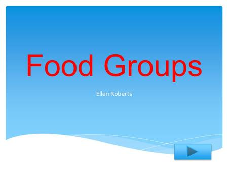 Food Groups Ellen Roberts.  Content area: Health and Wellness  Grade level: 5th  Summary: The purpose of this instructional PowerPoint is to teach.