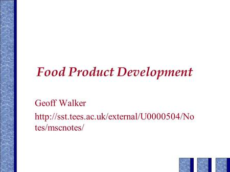 Food Product Development Geoff Walker  tes/mscnotes/