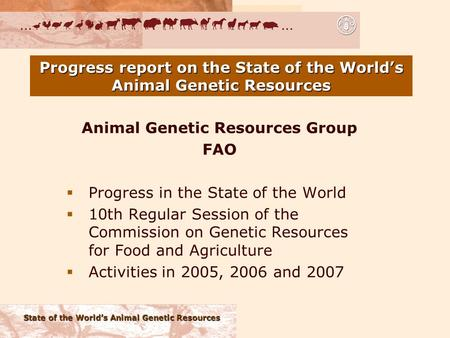 State of the World's Animal Genetic Resources Progress report on the State of the World's Animal Genetic Resources Animal Genetic Resources Group FAO 