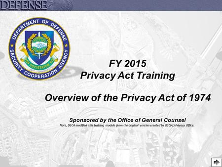 FY 2015 Privacy Act Training Overview of the Privacy Act of 1974